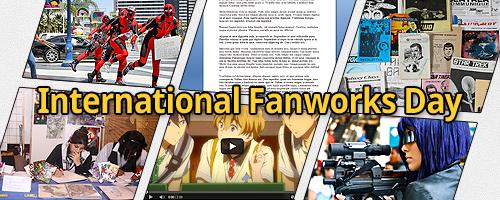 Banner erstellt von Ania, das den International Fanworks Day feiert und zahlreiche Fanwerke inklusive Cosplay, Text und visueller Kunst beinhaltet.
