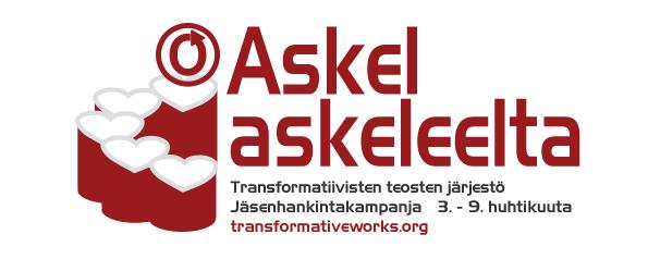Askel askeleelta – Transformatiivisten teosten järjestö – Jäsenhankintakampanja – 3. - 9. huhtikuuta