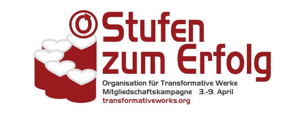 Stufen zum Erfolg – Organisation für Transformative Werke – Mitgliedschaftskampagne 3.-9. April