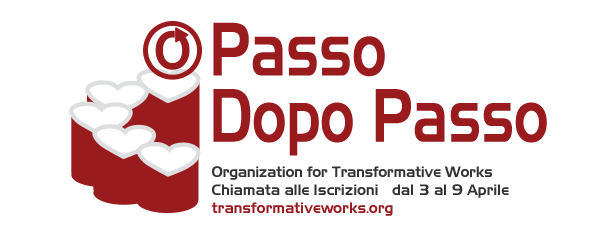 Passo Dopo Passo – Organization for Transformative Works – Chiamata alle Iscrizioni – dal 3 al 9 Aprile