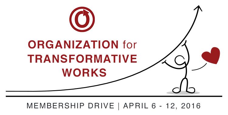 Organization for Transformative Works Membership Drive, April 6–12, 2016