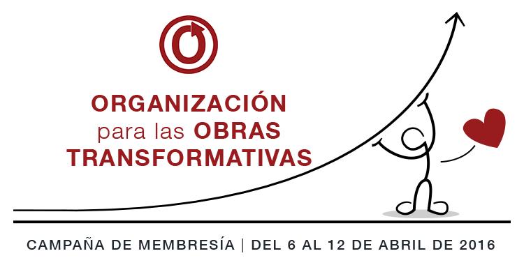 Campaña de membresía de la Organización para las Obras Transformativas, del 6 al 12 de abril de 2016