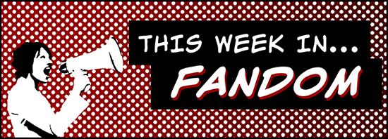 This Week in Fandom Volume 12