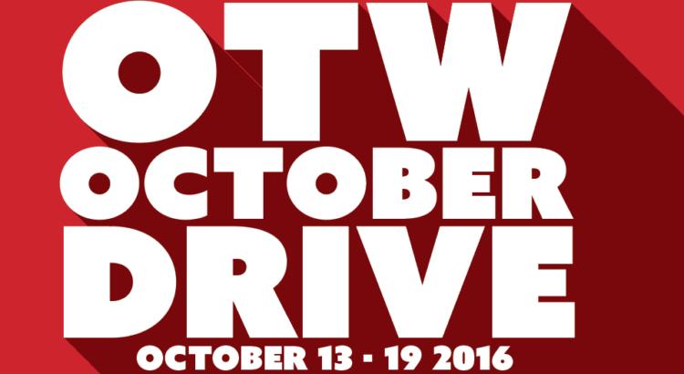 OTW October Drive – October 13-19 2016