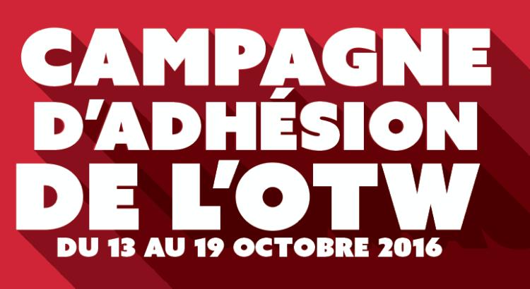 Campagne d'adhésion de l'OTW du 13 au 19 octobre 2016