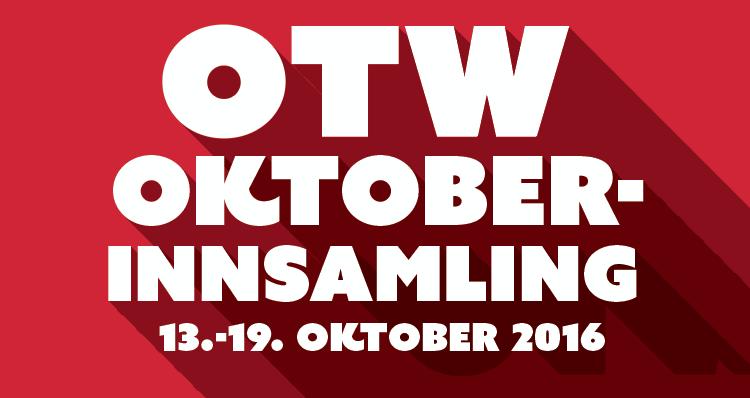 OTW Oktober-innsamling - 13.-19. Oktober 2016