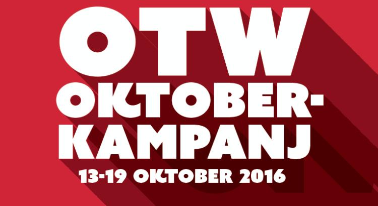 OTWs oktoberkampanj – 13-19 oktober 2016