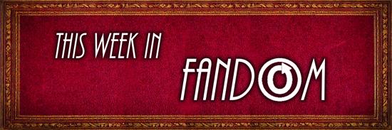 This Week in Fandon