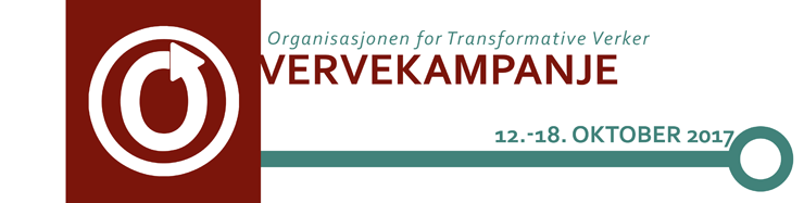 Vervekampanje for Organisasjonen for Transformative Verker, 12.-18. oktober 2017