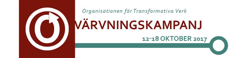 Värvningskampanj för Organisationen för Transformativa Verk, 12-18 oktober 2017