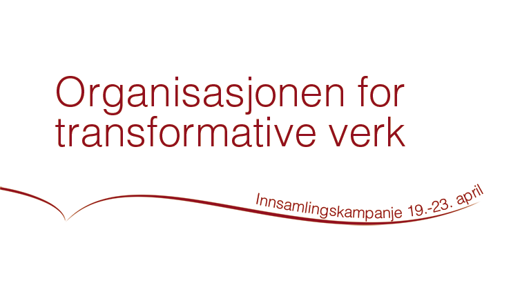 Innsamlingskampanje for Organisasjonen for transformative verk, 19.-23. april 2018
