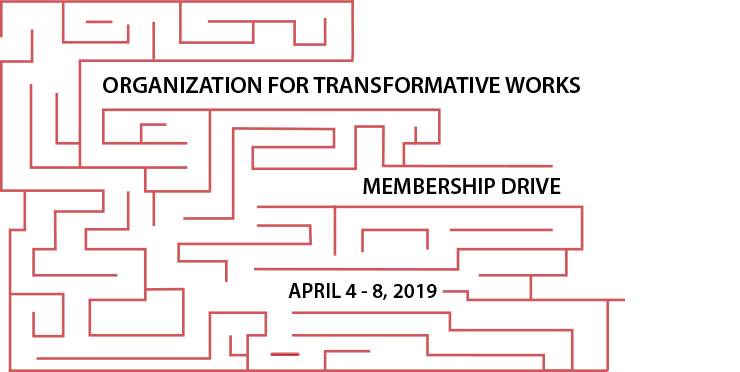 """Organization for Transformative Works Membership Drive, April 4-8 2019"""