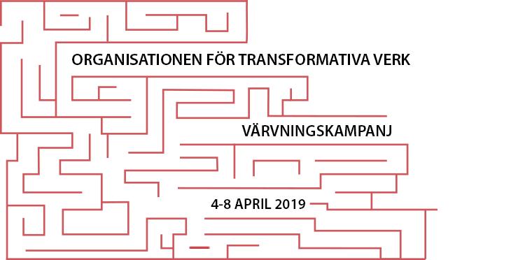 Värvningskampanj för Organisationen för Transformativa Verk, 4 - 8 april 2019