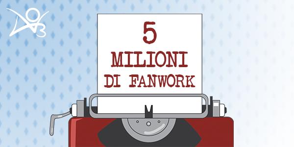 5 milioni di fanwork