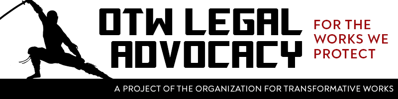 Black silhouette of a ninja next to the words: OTW Legal Advocacy, for the works we protect.  A project of the Organization for Transformative Works.