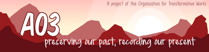 Image of a rugged landscape with a sunrise. AO3, preserving our past, recording our present. A project of the Organization for Transformative Works.