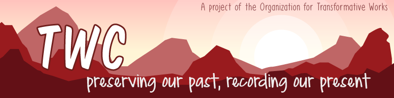 Image of a rugged landscape with a sunrise. TWC, preserving our past, recording our present. A project of the Organization for Transformative Works.