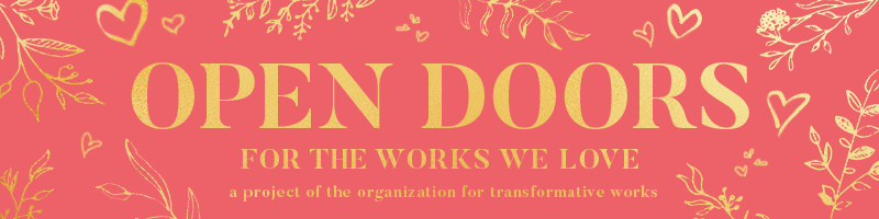 Image of yellow hearts and leafy branches on a reddish pink background. Open Doors, for the works we love.  A project of the Organization for Transformative Works.