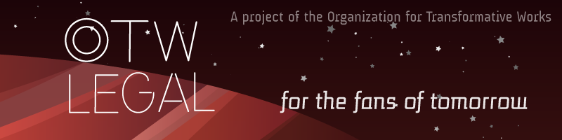 Image of a red striped planet and stars.  OTW Legal, for the fans of tomorrow. A project of the Organization for Transformative Works.