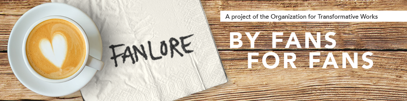 Image of a foam heart in a coffee cup with a napkin reading:  Fanlore, By Fans for Fans.  A project of the Organization for Transformative Works.