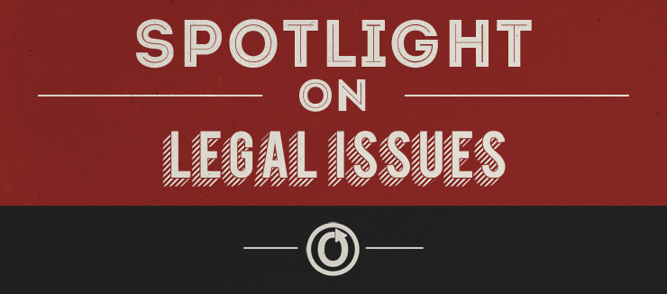 Spotlight on Legal Issues
