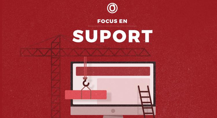 Focus en Suport