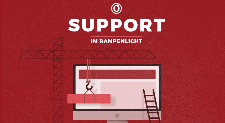 Support im Rampenlicht