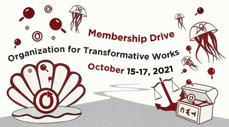 Organization for Transformative Works Membership Drive, October 15–17, 2021