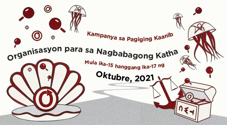 Kampanya sa Pagiging Kaanib ng Organisasyon para sa Nagbabagong Katha, mula ika-15 hanggang ika-17 ng Oktubre, 2021