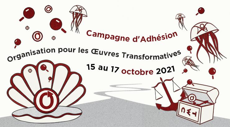 Campagne d'Adhésion de l'Organisation pour les Œuvres Transformatives, du 15 au 17 octobre 2021