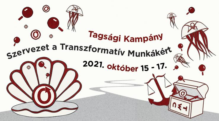 Szervezet a Transzformatív Munkákért Tagsági Kampány, 2021. október 15–17.