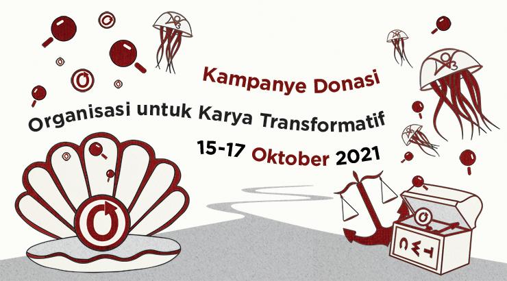 Kampanye Donasi Organisasi untuk Karya Transformatif, 15–17 Oktober 2021