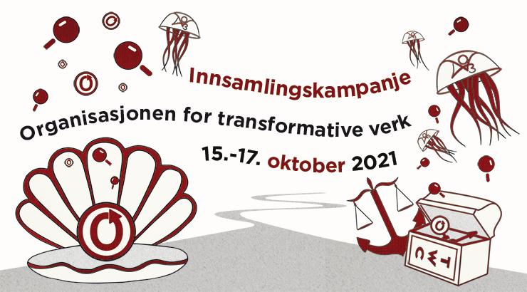 Organisasjonen for transformative verks innsamlingskampanje, 15-17. oktober 2021
