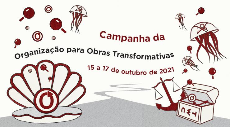 Campanha da Organização para Obras Transformativas, 15-17 de Outubro de 2021