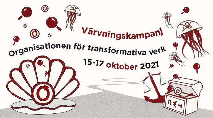Värvningskampanj, Organisationen för transformativa verk, 15-17 oktober 2021