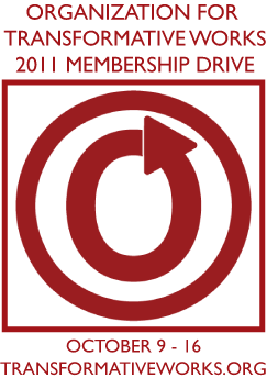 OTW logo: red circle with an arrow. Text reads: Organization for Transformative Works Membership Drive October 9-16, 2011