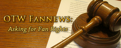 OTW Fannews Banner featuring a picture of a gavel and text that reads 'OTW Fannews: Asking for Fan Rights'