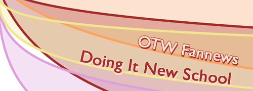 curved lines drawn in purple, maroon, orange and yellow over a white background with shades of purple, tan and red filling the spaces between them and the word OTW Fannews Doing it New School written through the right hand side of the graphic