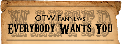 Western 'Wanted' poster with OTW Fannews Everybody Wants You across it'