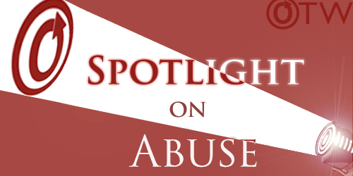 Banner by Erin of a spotlight on an OTW logo with the words 'Spotlight on Abuse'