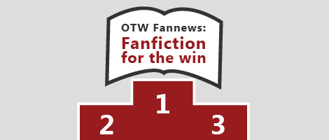 OTW Fannews Fanfiction for the Win