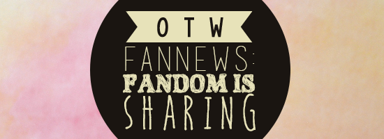 OTW Fannews Banner Fandom is Sharing