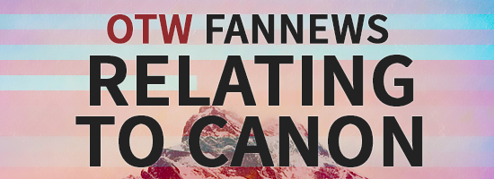OTW Fannews banner by Sidhrat with the words Relating to Canon across a background photo of the tip of an iceberg
