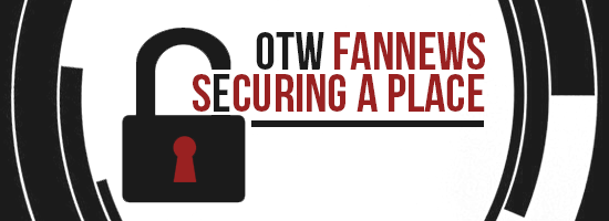 Banner by Sidhrat in black white and red with an image of a padlock and the text OTW Fannews Securing a Place