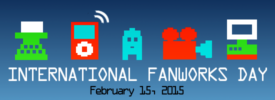 Banner by Kat of old school pixel images of a typewriter, an mp3 player, a cosplayer, a film camera, and a desktop computer with the title 'International Fanworks Day, February 15, 2015'