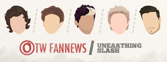 OTW Fannews banner by caitie~ with the text Unearthing Slash along with stylized images of the members of One Direction with slashes between them