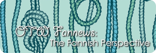 OTW Fannews The Fannish Perspective